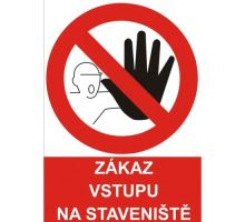 BOZP tabulka 42x29,7cm - Vstup na staveniště zakázán! - Pevi